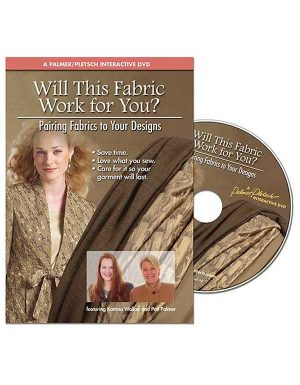WILL THIS FABRIC WORK FOR YOU? DVD Sewing