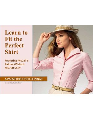 LEARN TO FIT and SEW THE PERFECT SHIRT SEMINAR