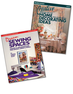 Dream Sewing Spaces and Creative Serging for the Home and Other Quick Decorating Ideas
